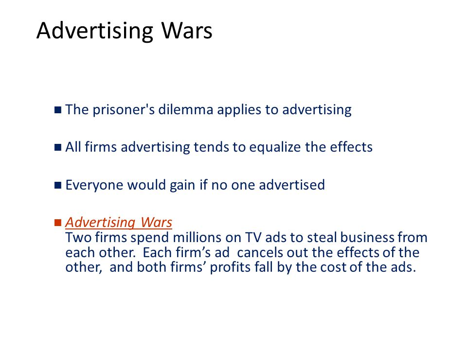 Advertising Wars The prisoner s dilemma applies to advertising