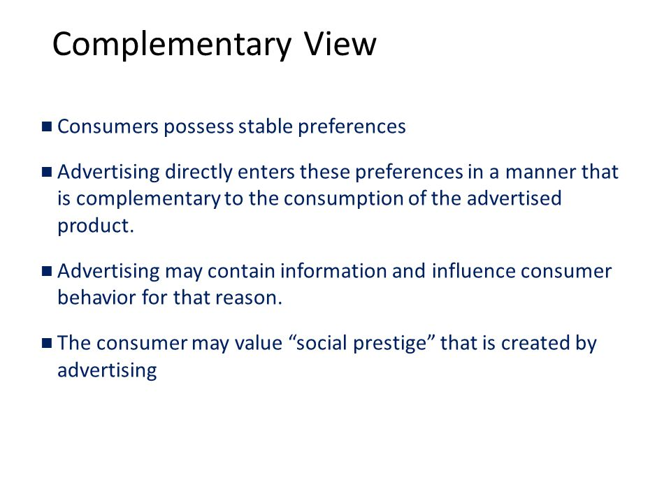 Complementary View Consumers possess stable preferences