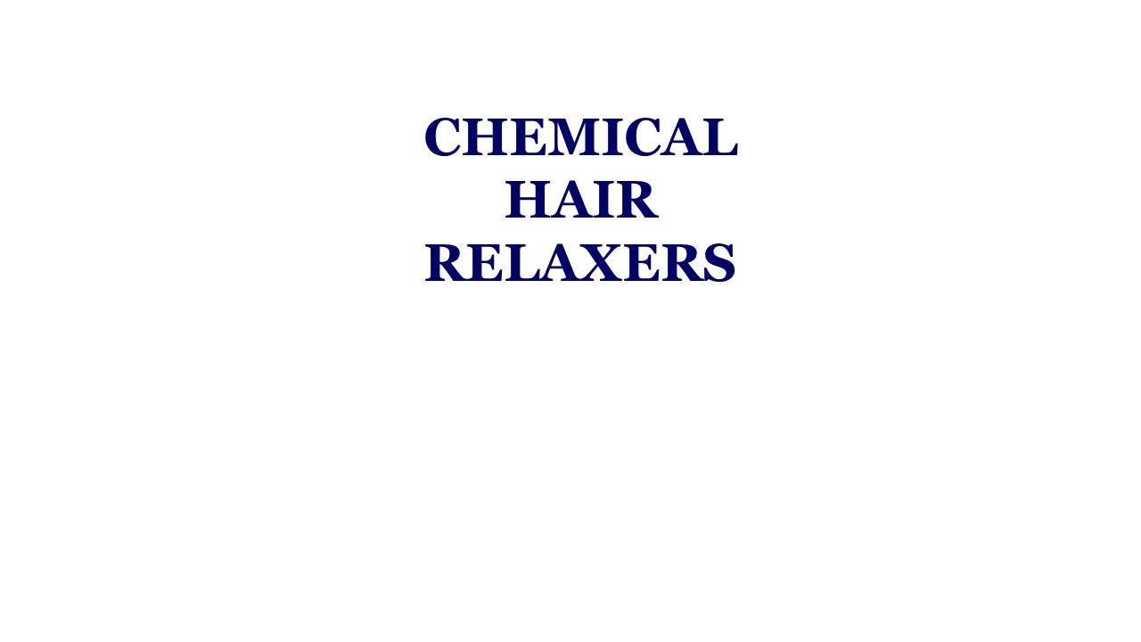 CHEMICAL HAIR RELAXERS