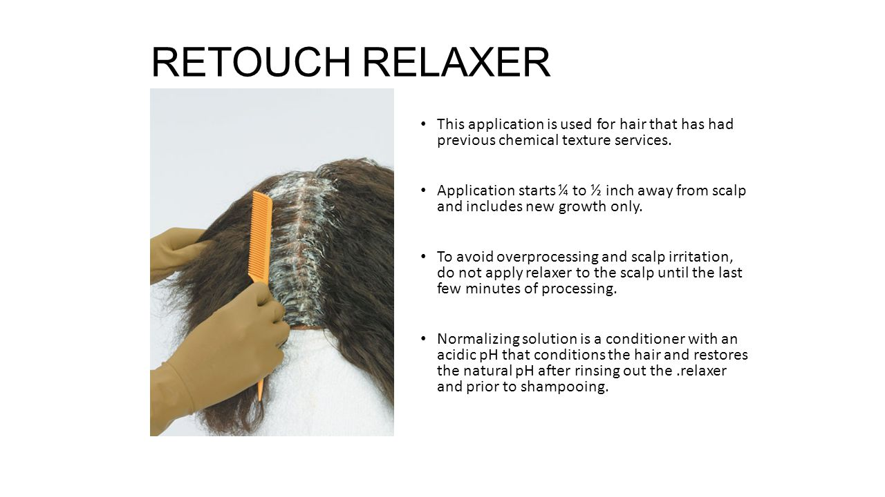 RETOUCH RELAXER This application is used for hair that has had previous chemical texture services.