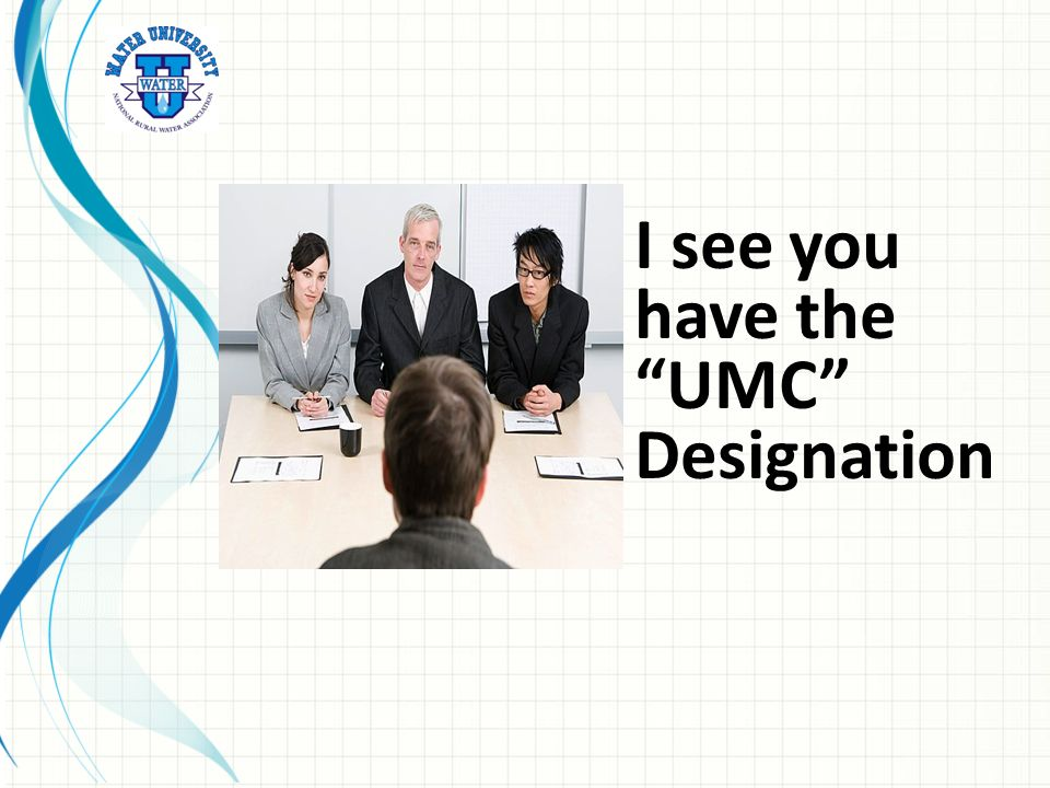 I see you have the UMC Designation