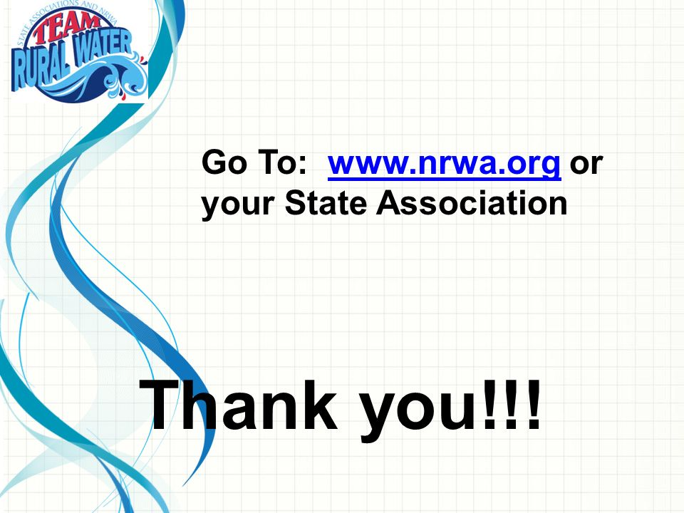 Thank you!!! Go To: www.nrwa.org or your State Association