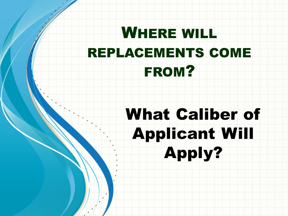 Where will replacements come from