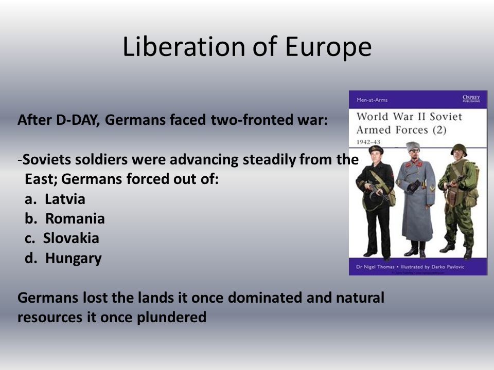 Liberation of Europe After D-DAY, Germans faced two-fronted war: