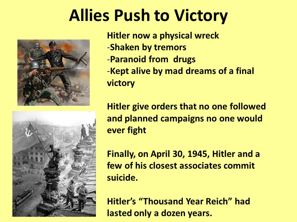 Allies Push to Victory Hitler now a physical wreck Shaken by tremors