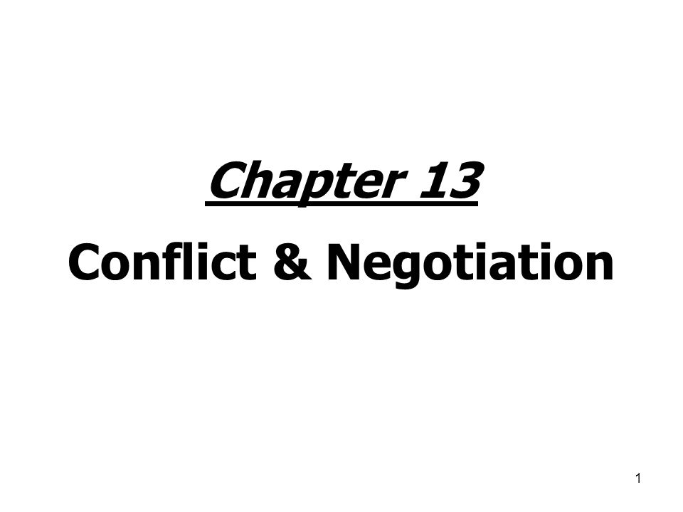 Chapter 13 Conflict & Negotiation