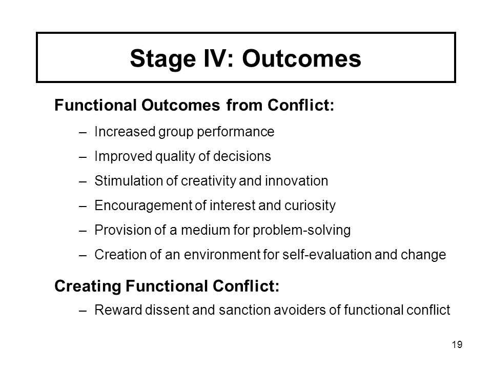 Stage IV: Outcomes Functional Outcomes from Conflict: