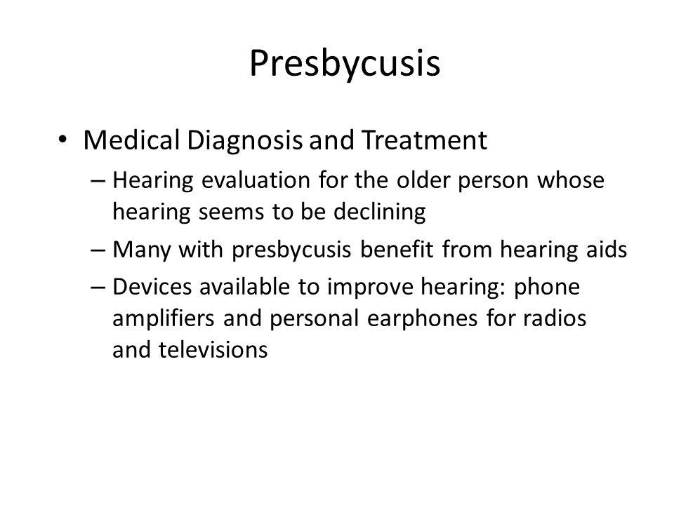 Presbycusis Medical Diagnosis and Treatment