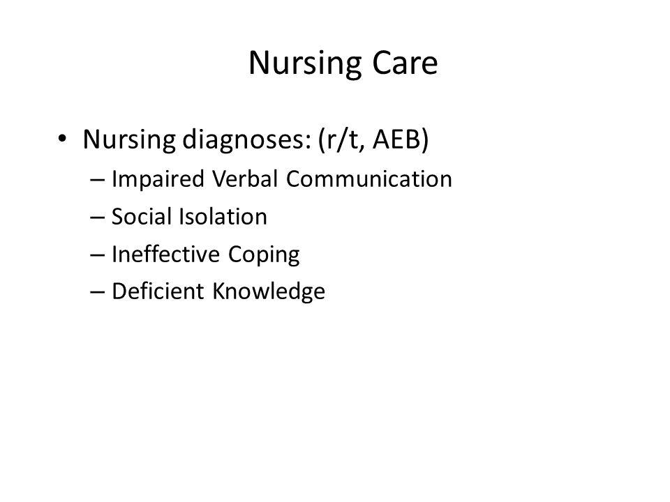 Nursing Care Nursing diagnoses: (r/t, AEB)
