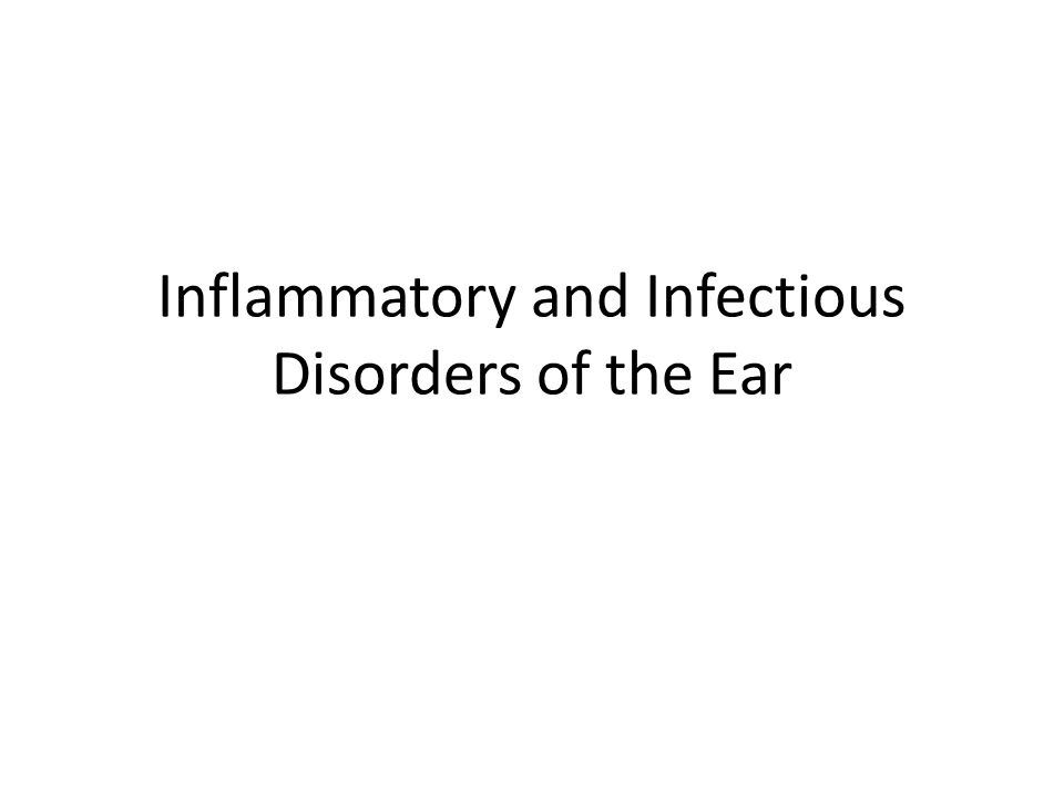Inflammatory and Infectious Disorders of the Ear