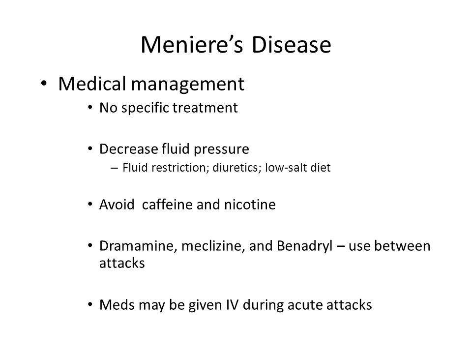 Meniere's Disease Medical management No specific treatment