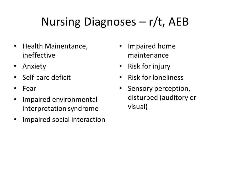 Nursing Diagnoses – r/t, AEB