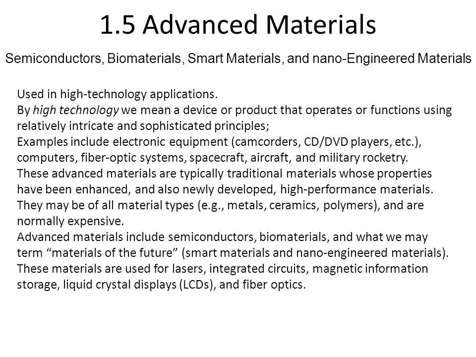 1.5 Advanced Materials Semiconductors, Biomaterials, Smart Materials, and nano-Engineered Materials.