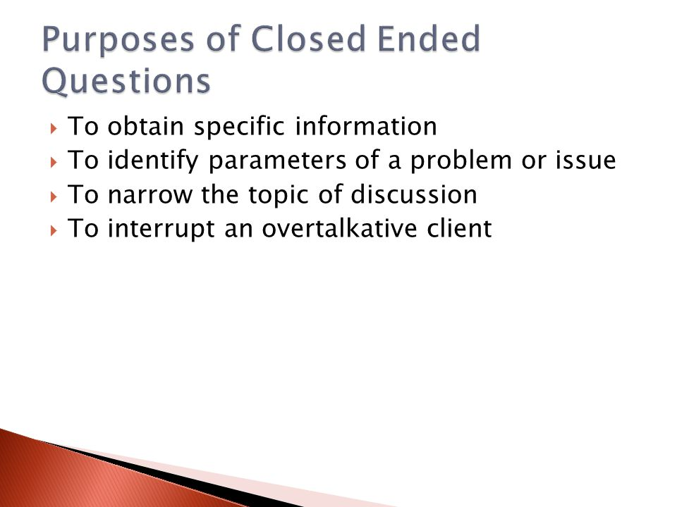 Purposes of Closed Ended Questions