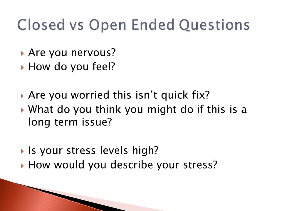 Closed vs Open Ended Questions