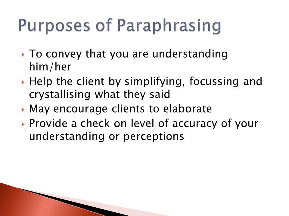 Purposes of Paraphrasing