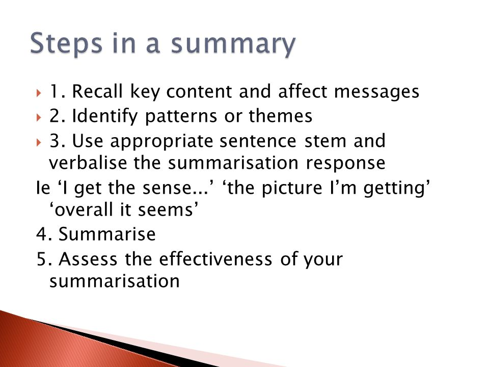 Steps in a summary 1. Recall key content and affect messages