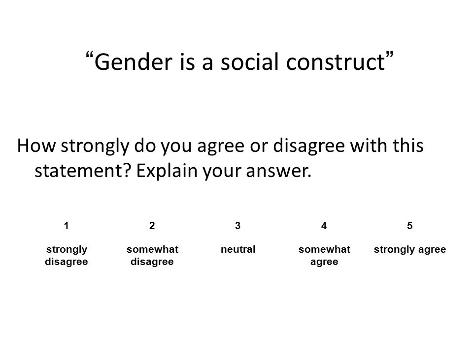Gender is a social construct