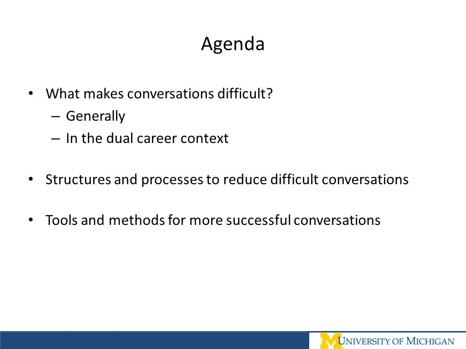 Agenda What makes conversations difficult Generally