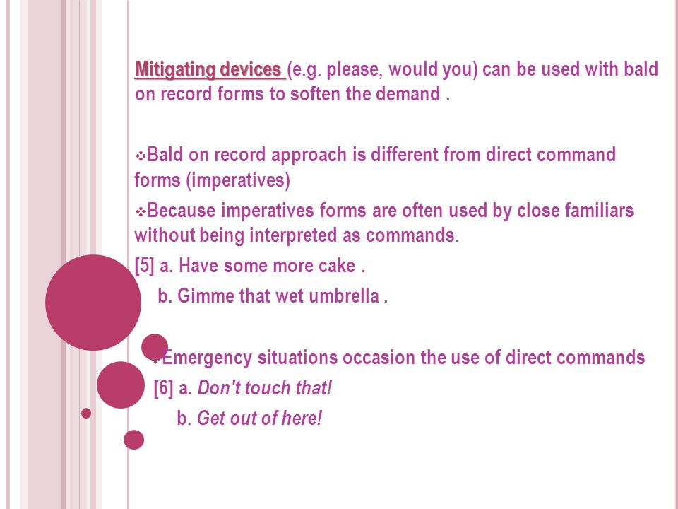 Emergency situations occasion the use of direct commands
