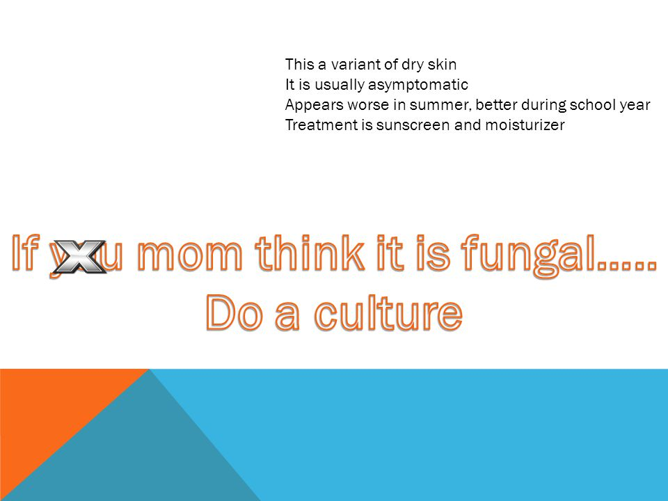 If you mom think it is fungal…..