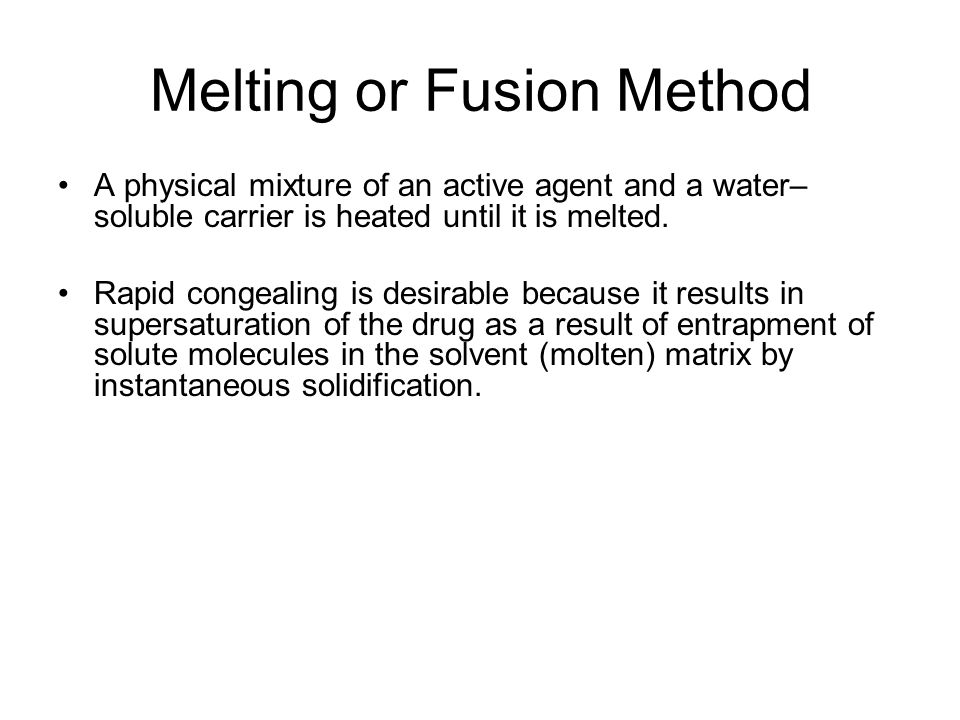 Melting or Fusion Method
