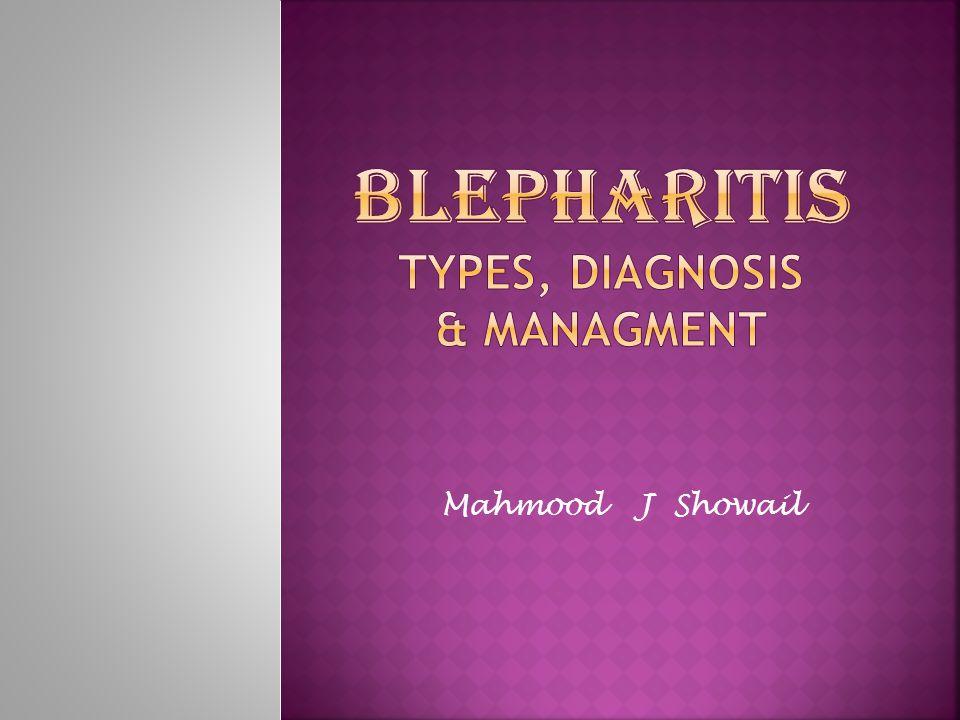 Blepharitis types, diagnosis & managment