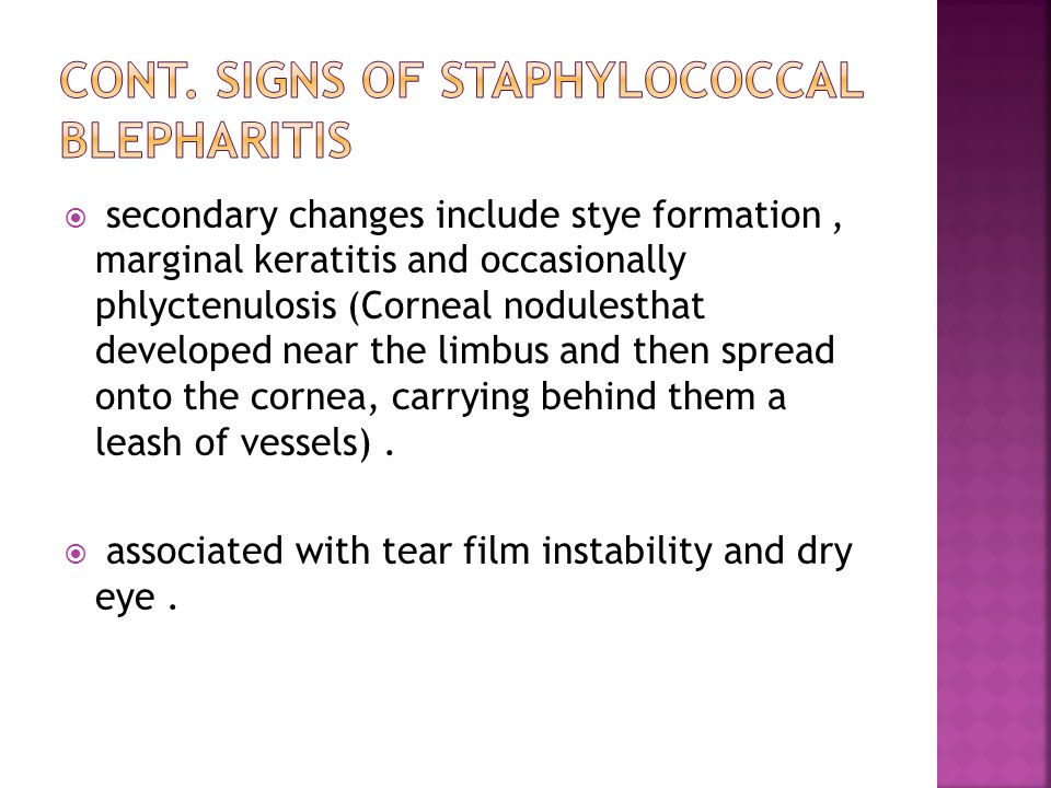 Cont. Signs of Staphylococcal blepharitis