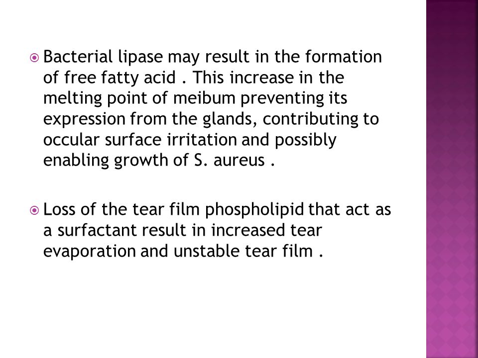Bacterial lipase may result in the formation of free fatty acid