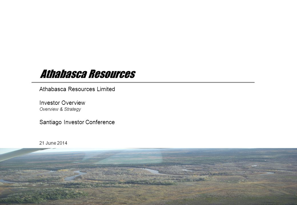 Athabasca Resources Athabasca Resources Limited Investor Overview