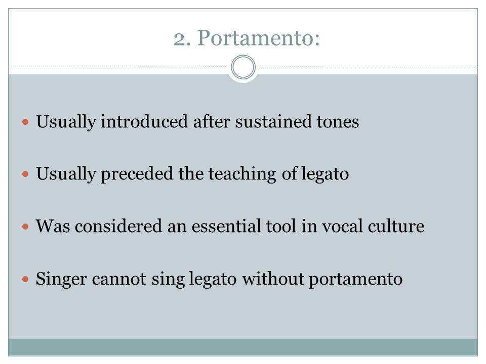 2. Portamento: Usually introduced after sustained tones