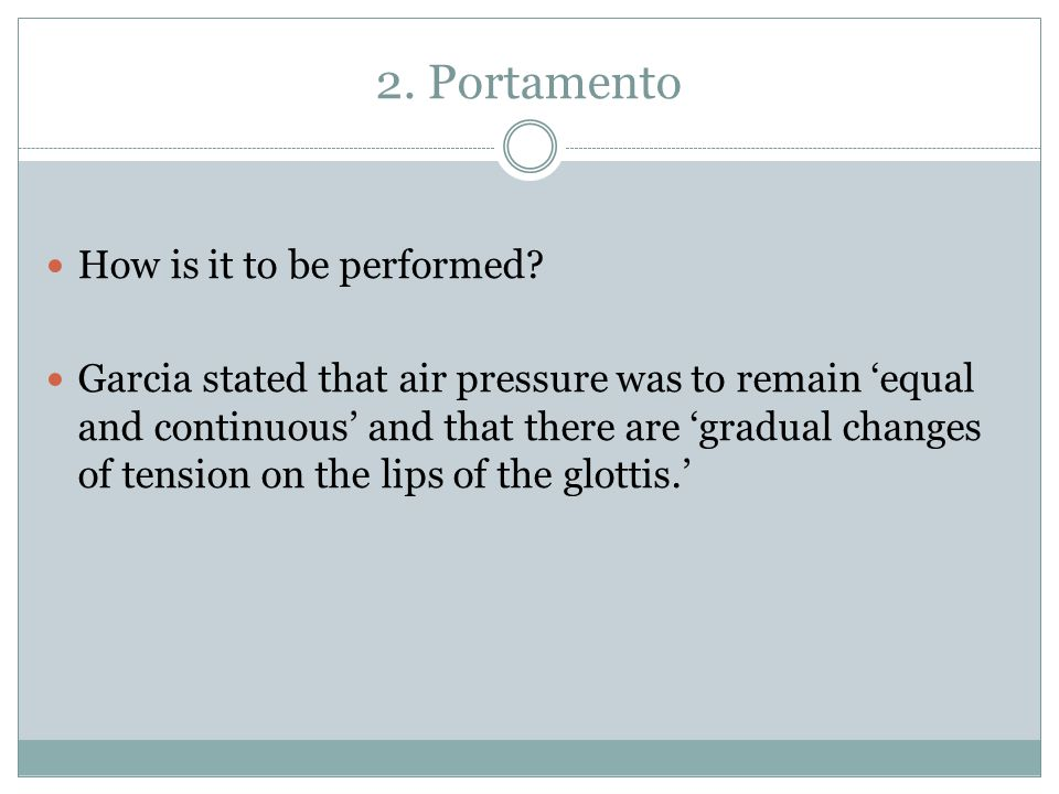 2. Portamento How is it to be performed