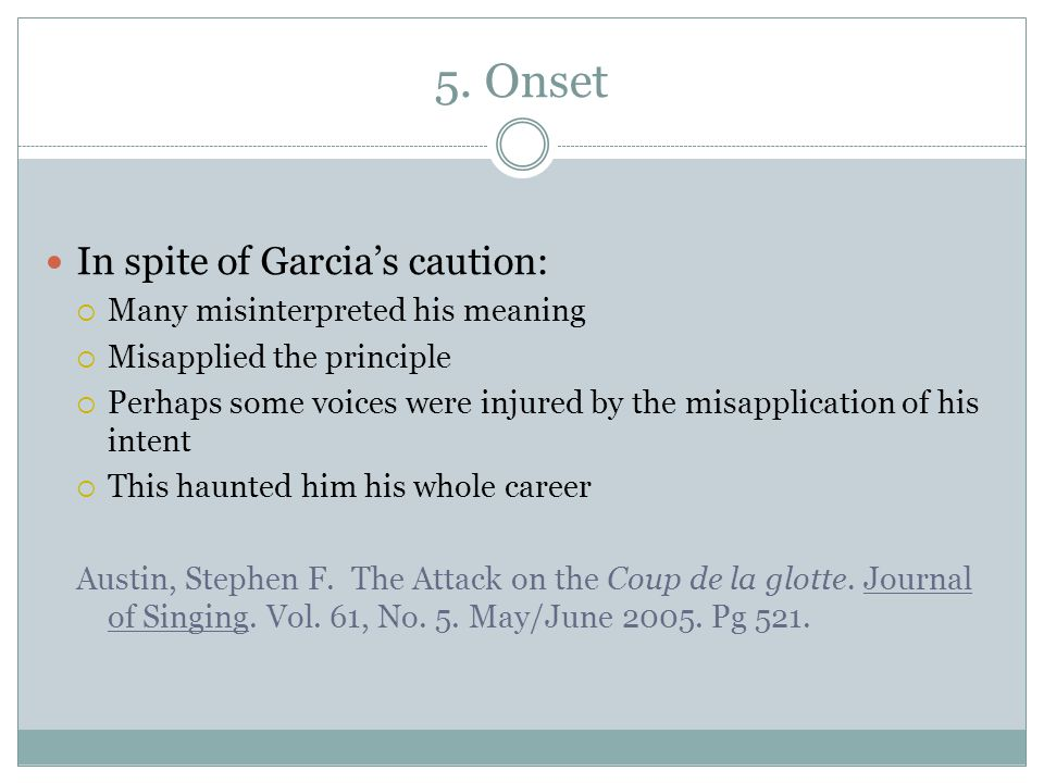 5. Onset In spite of Garcia's caution: Many misinterpreted his meaning
