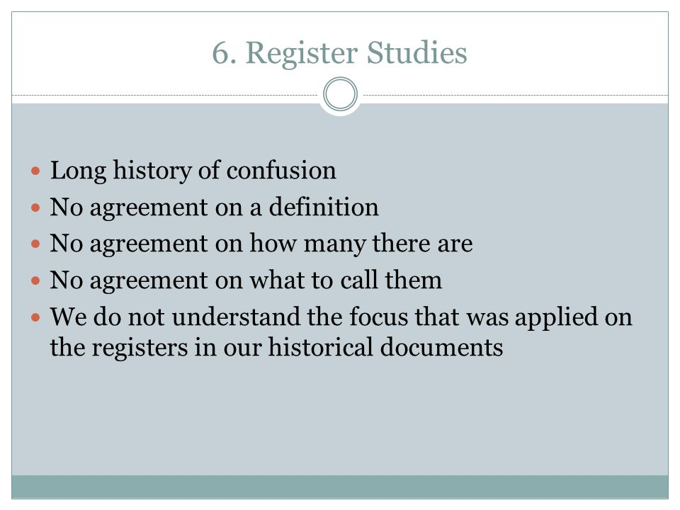 6. Register Studies Long history of confusion