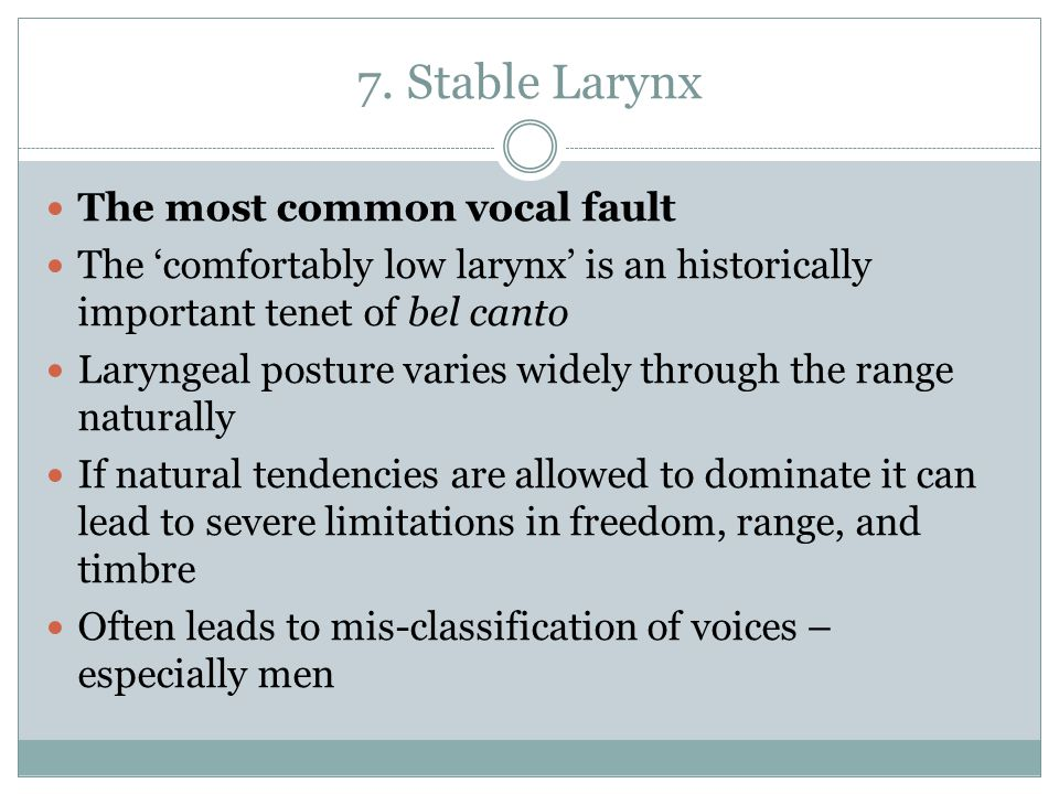 7. Stable Larynx The most common vocal fault