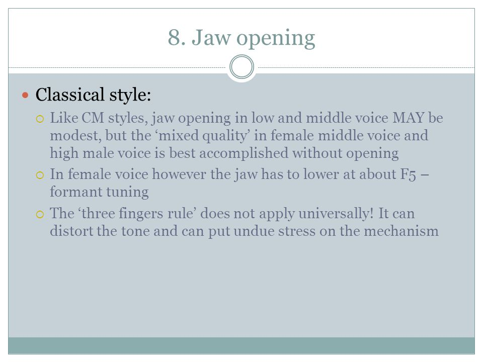 8. Jaw opening Classical style: