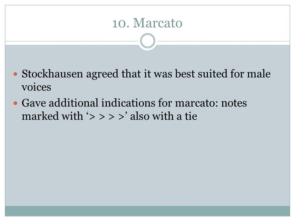 10. Marcato Stockhausen agreed that it was best suited for male voices