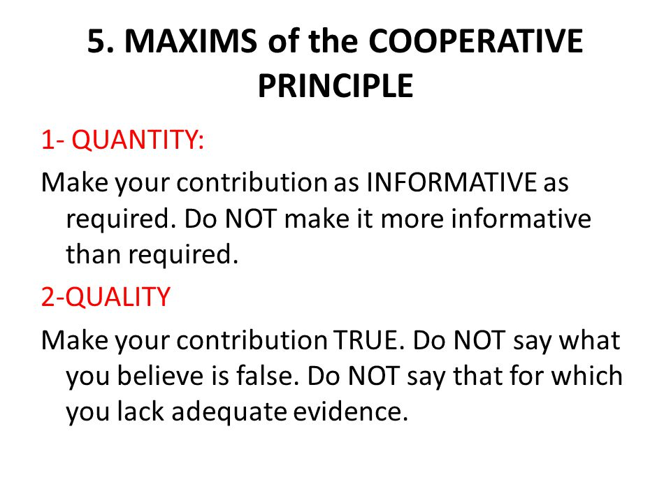 5. MAXIMS of the COOPERATIVE PRINCIPLE