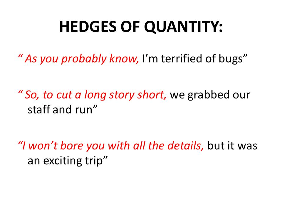 HEDGES OF QUANTITY: