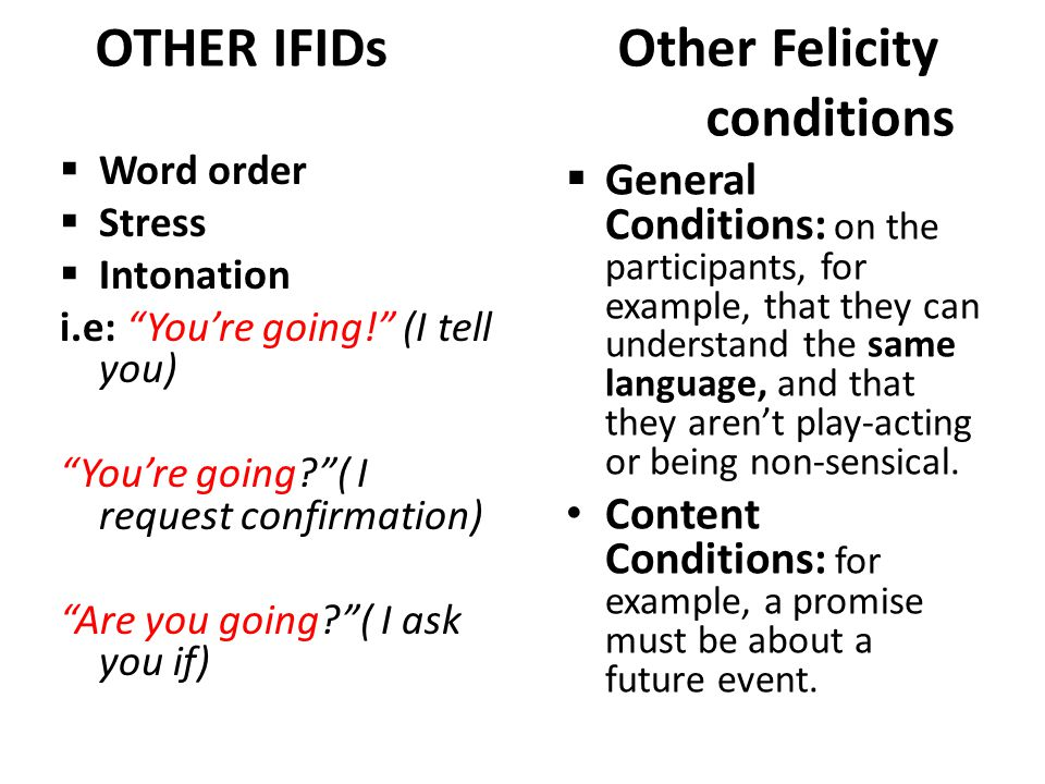 OTHER IFIDs Other Felicity conditions