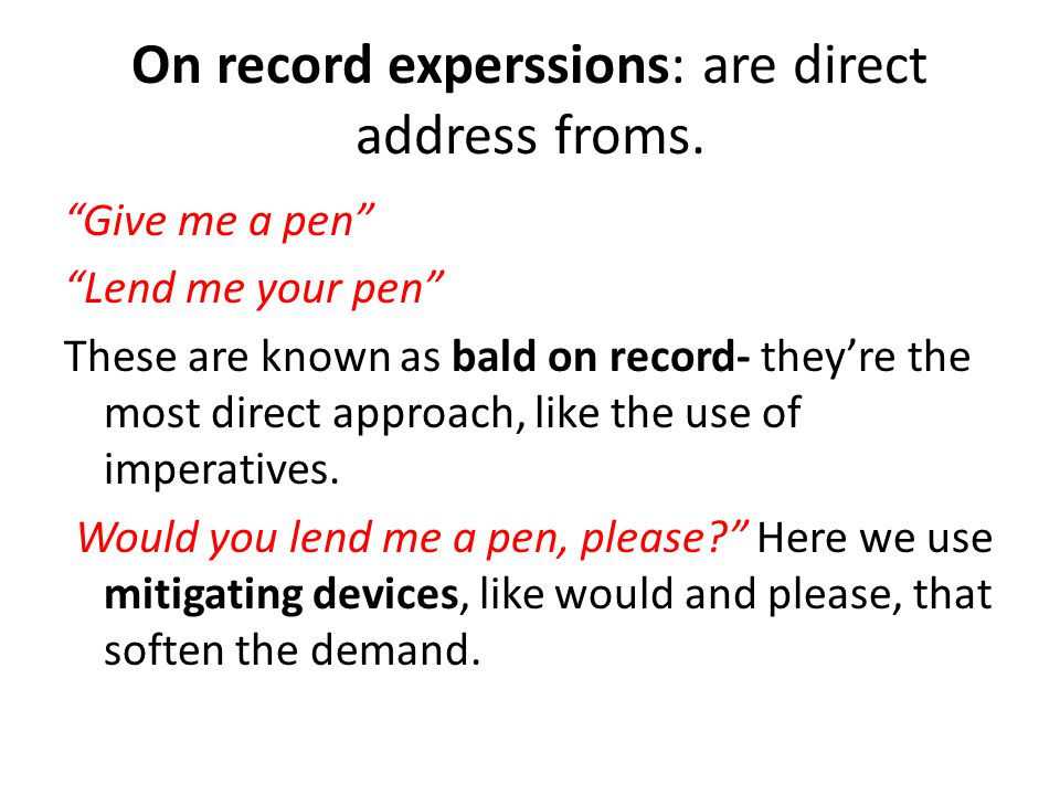 On record experssions: are direct address froms.