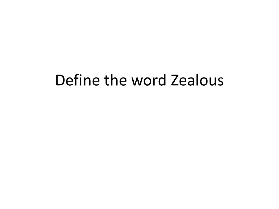 Define the word Zealous