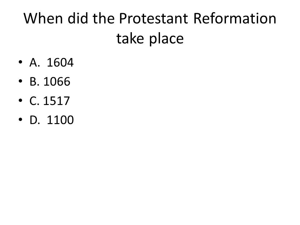 When did the Protestant Reformation take place