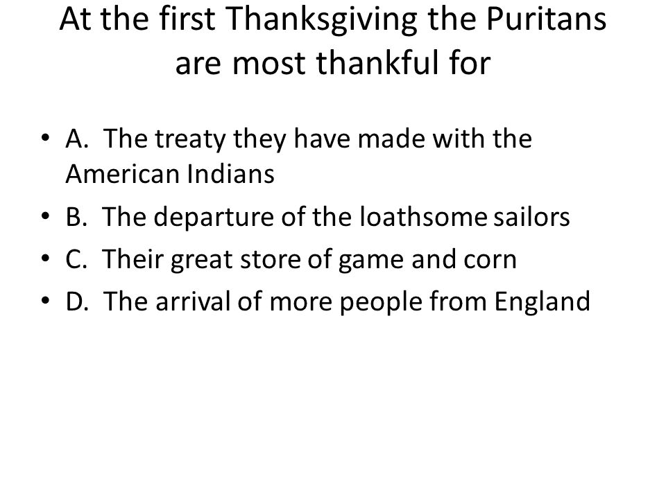 At the first Thanksgiving the Puritans are most thankful for