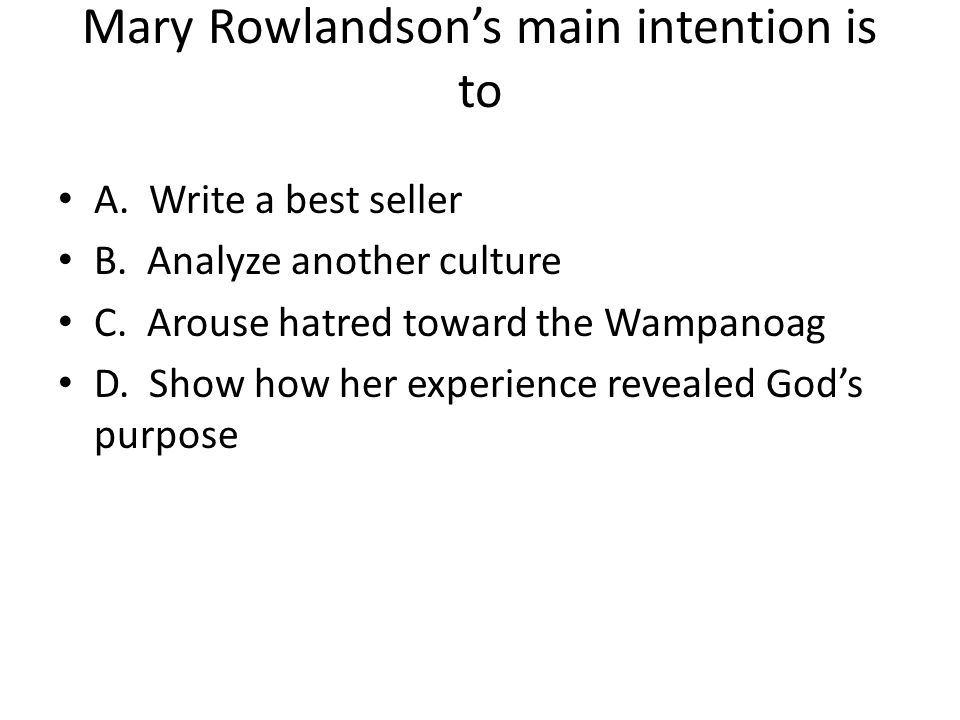 Mary Rowlandson's main intention is to