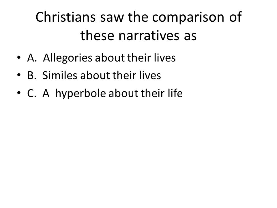 Christians saw the comparison of these narratives as