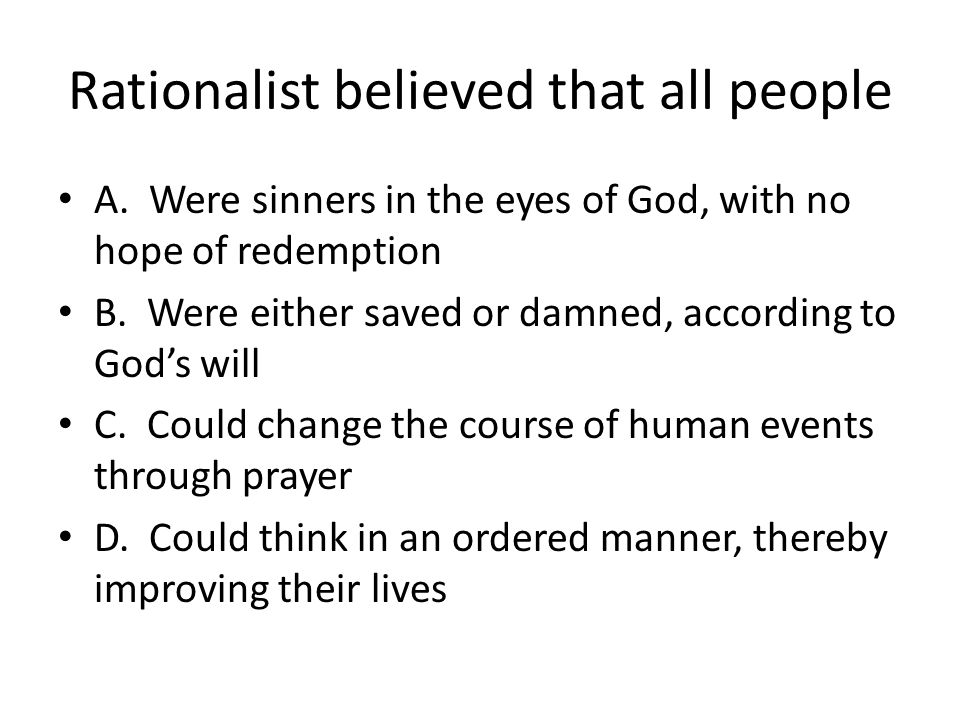 Rationalist believed that all people