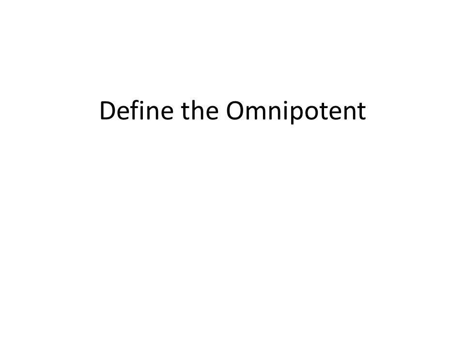Define the Omnipotent