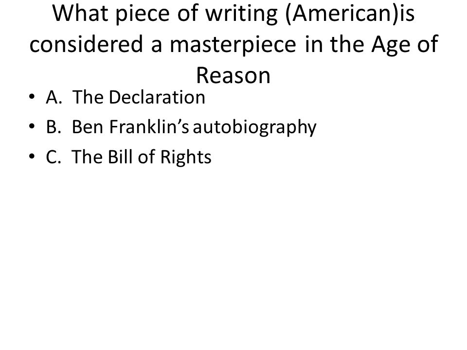 What piece of writing (American)is considered a masterpiece in the Age of Reason