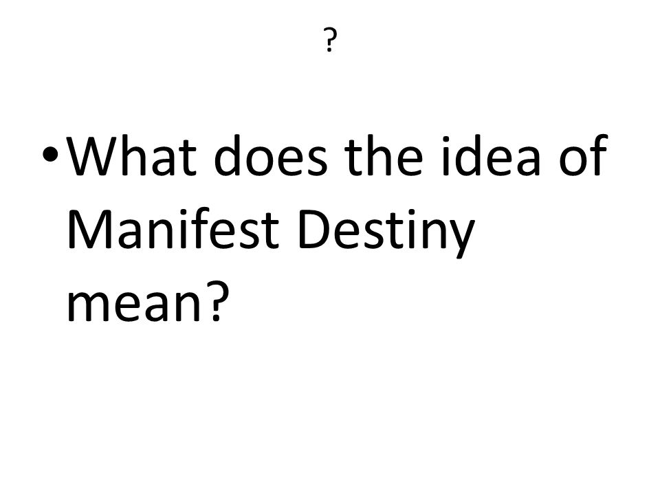 What does the idea of Manifest Destiny mean